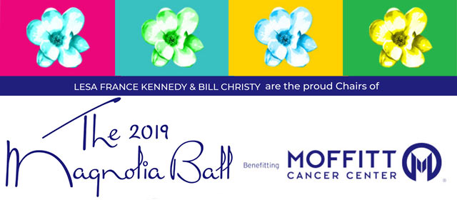 Lesa France Kennedy & Bill Christy are the proud Chairs of 2019 Magnolia Ball Benefitting Moffitt Cancer Center
